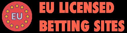 EU Licensed Betting Sites